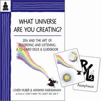 What Universe Are You Creating? by Cheri Huber