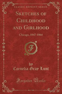 Sketches of Childhood and Girlhood by Cornelia Gray Lunt image