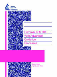 Removal of MTBE with Advanced Oxidation Processes by Michael Kavanaugh