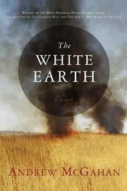 The White Earth by Andrew McGahan
