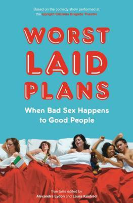 Worst Laid Plans: When Bad Sex Happens to Good People by Alexandra Lydon image