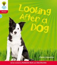Oxford Reading Tree: Level 4: Floppy's Phonics Non-Fiction: Looking After a Dog by Claire Llewellyn