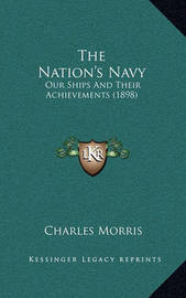 The Nation's Navy: Our Ships and Their Achievements (1898) by Charles Morris