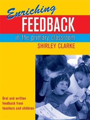 Enriching Feedback in the Primary Classroom by Shirley Clarke image