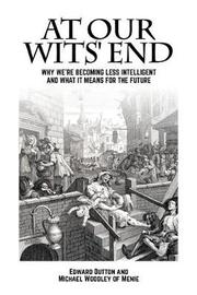 At Our Wits' End by Edward Dutton