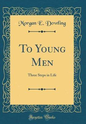 To Young Men by Morgan E Dowling