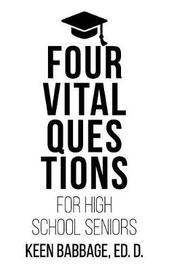 Four Vital Questions for High School Seniors by Keen Babbage image