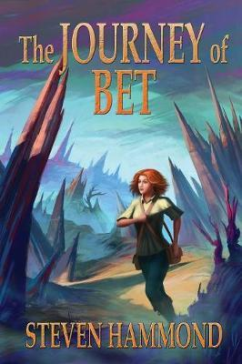 The Journey of Bet by Steven Hammond