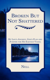 Broken But Not Shattered by LaNell, Adams