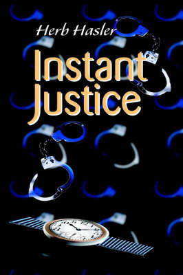 Instant Justice by Herb Hasler