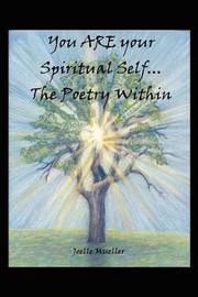 You are Your Spiritual Self...the Poetry within by Joelle Mueller image