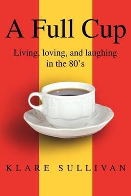 A Full Cup by Klare B Sullivan