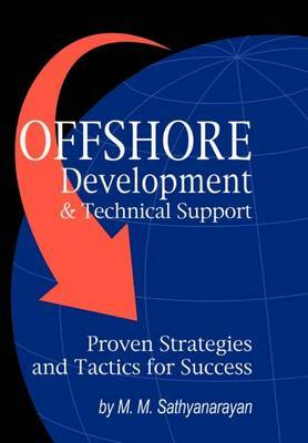 Offshore Development & Technical Support -- Proven Strategies and Tactics for Success by M. M. Sathyanarayan image