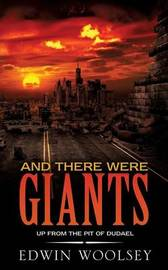 And There Were Giants by Edwin Woolsey