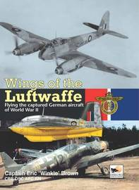 Wings of the Luftwaffe by Eric Brown