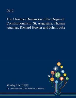 The Christian Dimension of the Origin of Constitutionalism by Wenting Liu