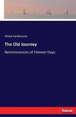 The Old Journey by Alfred Lambourne image