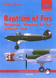Baptism of Fire: Hungarian-Slovakian Air War, March 1939 by Csaba Becze image