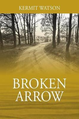 Broken Arrow by Kermit Watson