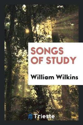 Songs of Study by William Wilkins image