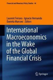 International Macroeconomics in the Wake of the Global Financial Crisis