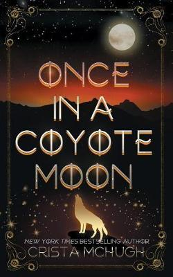 Once in a Coyote Moon by Crista McHugh