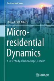 Micro-residential Dynamics by Shlomit Flint Ashery