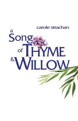 Song of Thyme and Willow, A by Carole Strachan