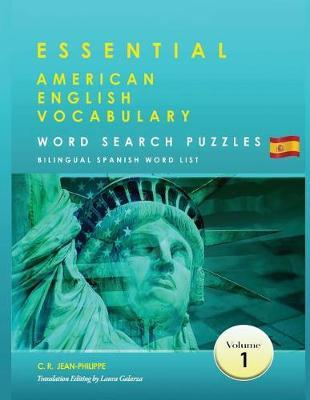 Essential American English Vocabulary Word Search Puzzles Volume 1 Bilingual Spanish Word List by C R Jean-Philippe