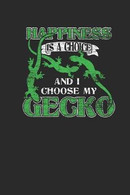 Geckos - Happiness Is A Choice by Gecko Publishing