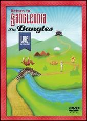 Return To Bangleonia - The Bangles: Live! In Concert on DVD