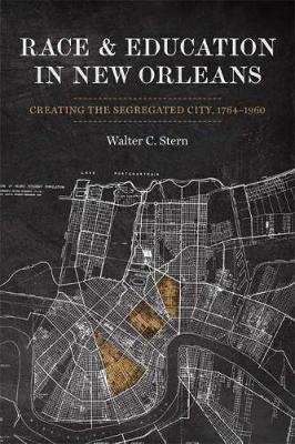 Race and Education in New Orleans by Walter Stern