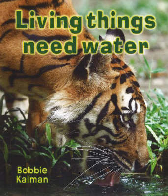 Living Things Need Water by Bobbie Kalman image