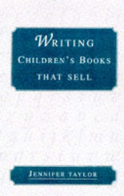 Writing Children's Books That Sell by Jennifer Taylor