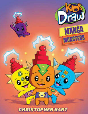 Kids Draw Manga Monsters by Christopher Hart