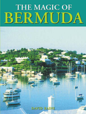 The Magic of Bermuda by David F Raine