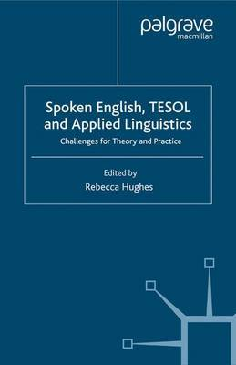 Spoken English, TESOL and Applied Linguistics by Rebecca Hughes