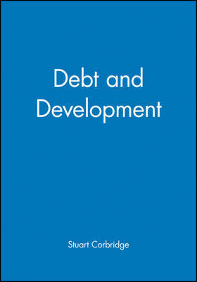 Debt and Development by Stuart Corbridge image