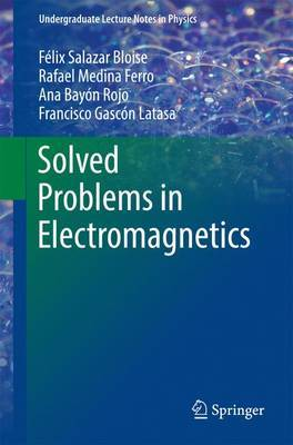 Solved Problems in Electromagnetics by Felix Salazar Bloise image