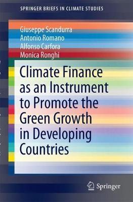Climate Finance as an Instrument to Promote the Green Growth in Developing Countries by Giuseppe Scandurra