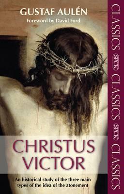 Christus Victor by Gustav Aulen