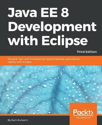 Java EE 8 Development with Eclipse by Ram Kulkarni image