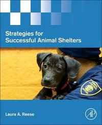 Strategies for Successful Animal Shelters by Laura A Reese