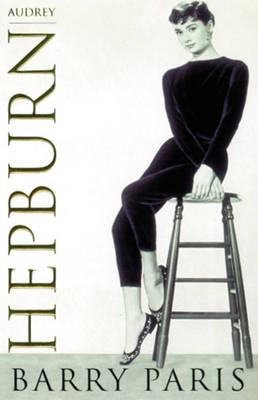 Audrey Hepburn: A Biography by Barry Paris image
