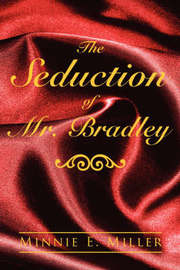 The Seduction of Mr. Bradley by Minnie, E. Miller image