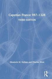 Capetian France 987-1328 by Charles West