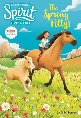 Spirit Riding Free: The Spring Filly! by G M Berrow