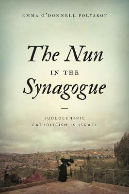 The Nun in the Synagogue by Emma O'Donnell Polyakov