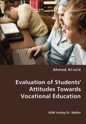 Evaluation of Students' Attitudes Towards Vocational Education by Ahmed Al-sa'd image