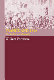 France and 1848 by William Fortescue